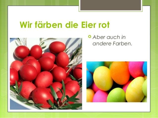 Wir färben die Eier rot                  Aber                      auch in                  andere Farben.