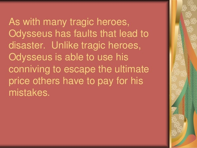 odysseus a hero In greek mythology, odysseus was a well-known hero the son of laertes and anticlea, he went on to lead the greeks in the trojan war his long journey home was full of challenges and excitement as well.
