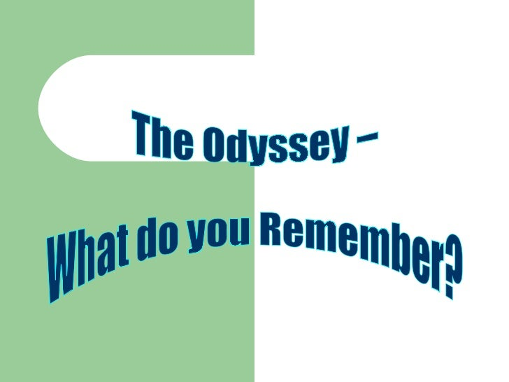The Odyssey – What do you Remember?
