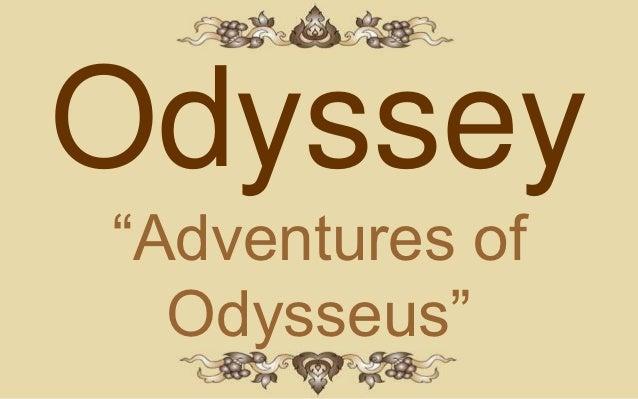 "Odyssey""Adventures of  Odysseus"""