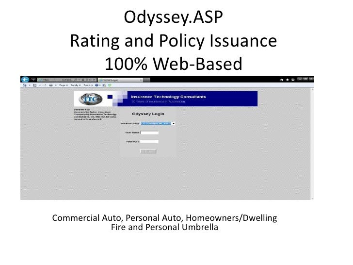 Odyssey.ASP   Rating and Policy Issuance       100% Web-BasedCommercial Auto, Personal Auto, Homeowners/Dwelling          ...