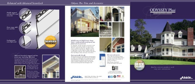 Please recycleMade in USA Warranty information. Odyssey Plus Vinyl Siding and Alside accessories are backed by lifetime li...