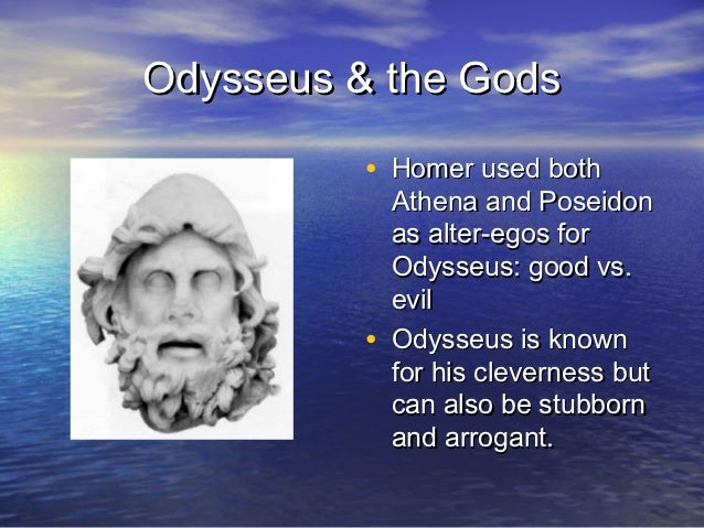 homers odyssey odysseus vs poseidon The odyssey vs o' brother where art thou 564 words | 2 pages odysseus is the genius tactician whom everett is modeled after in the movie o' brother where art thou, everett is extremely similar to odysseus.