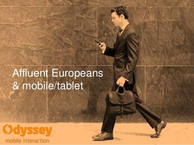 Affluent Europeans & mobile/tablet