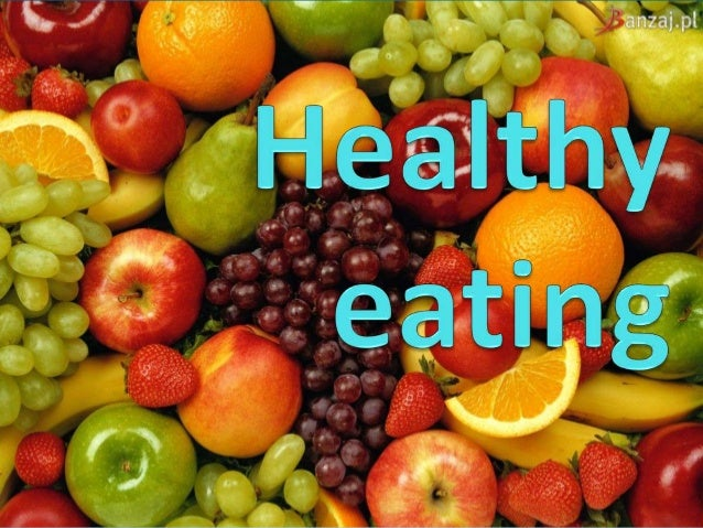 Healthy eating 1. Take care of a variety of products consumed. 2. Beware of overweight and obesity, do not forget about yo...