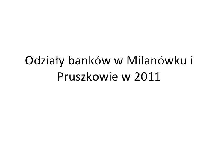 Odziały banków w Milanówku i Pruszkowie w 2011