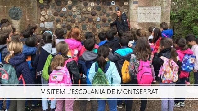 VISITEM L'ESCOLANIA DE MONTSERRAT
