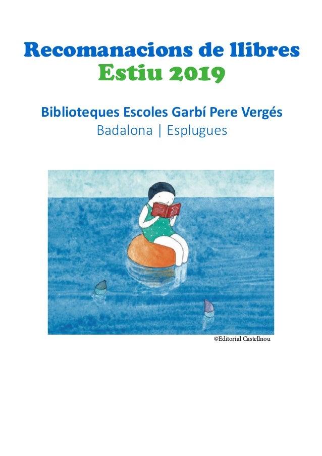 Recomanacions de llibres Estiu 2019 Biblioteques Escoles Garbí Pere Vergés Badalona   Esplugues ©Editorial Castellnou