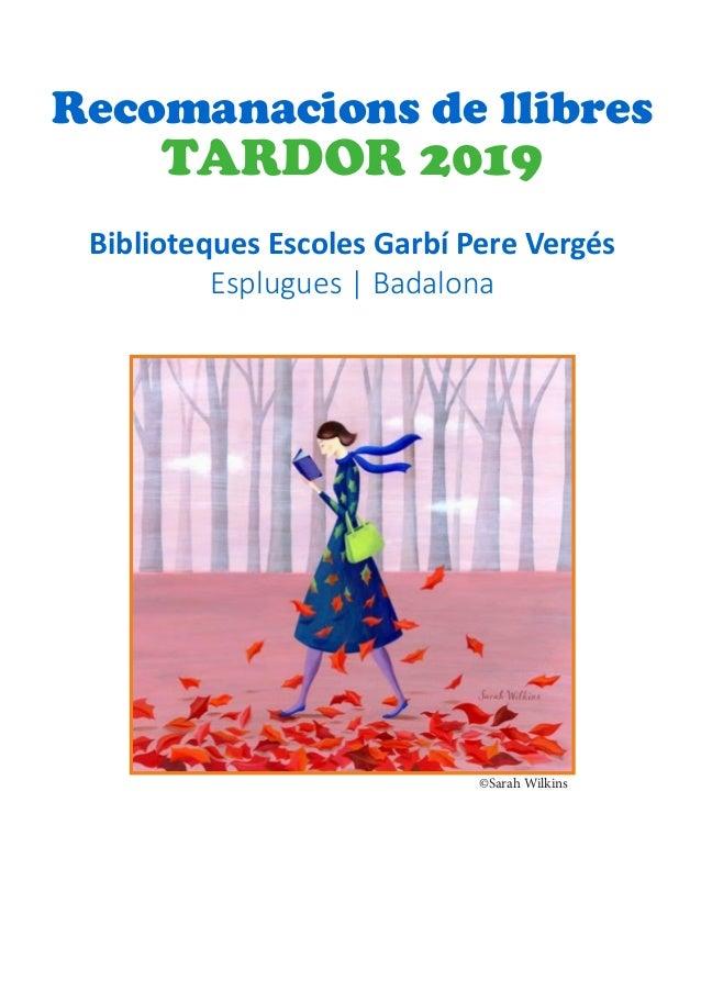 Recomanacions de llibres TARDOR 2019 Biblioteques Escoles Garbí Pere Vergés Esplugues | Badalona ©Sarah Wilkins