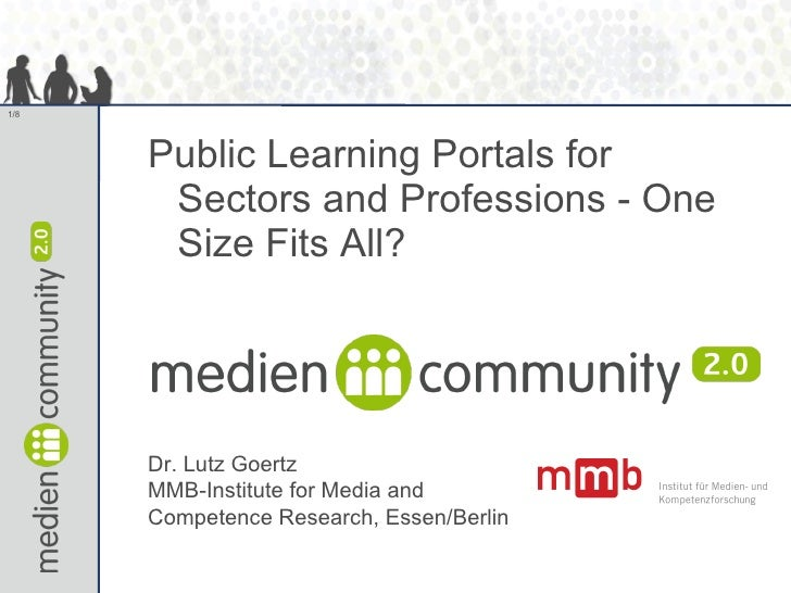 <ul><li>Public Learning Portals for Sectors and Professions - One Size Fits All?   </li></ul>Dr. Lutz Goertz MMB-Institute...