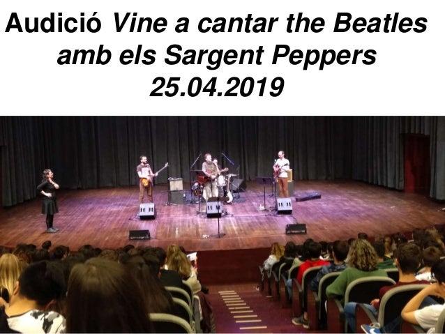 Audició Vine a cantar the Beatles amb els Sargent Peppers 25.04.2019
