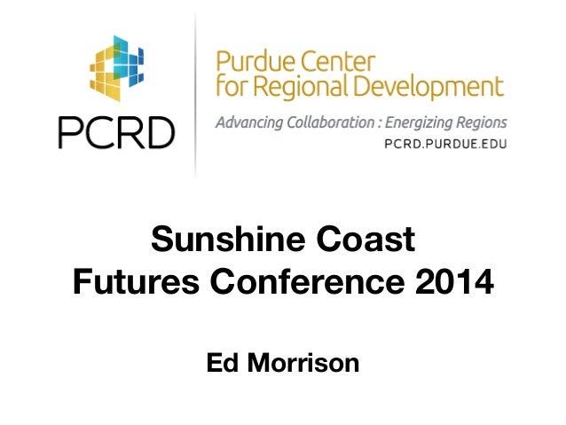 Sunshine Coast Futures Conference 2014 ! Ed Morrison