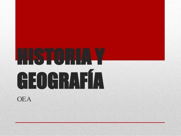 HISTORIA Y GEOGRAFÍA OEA