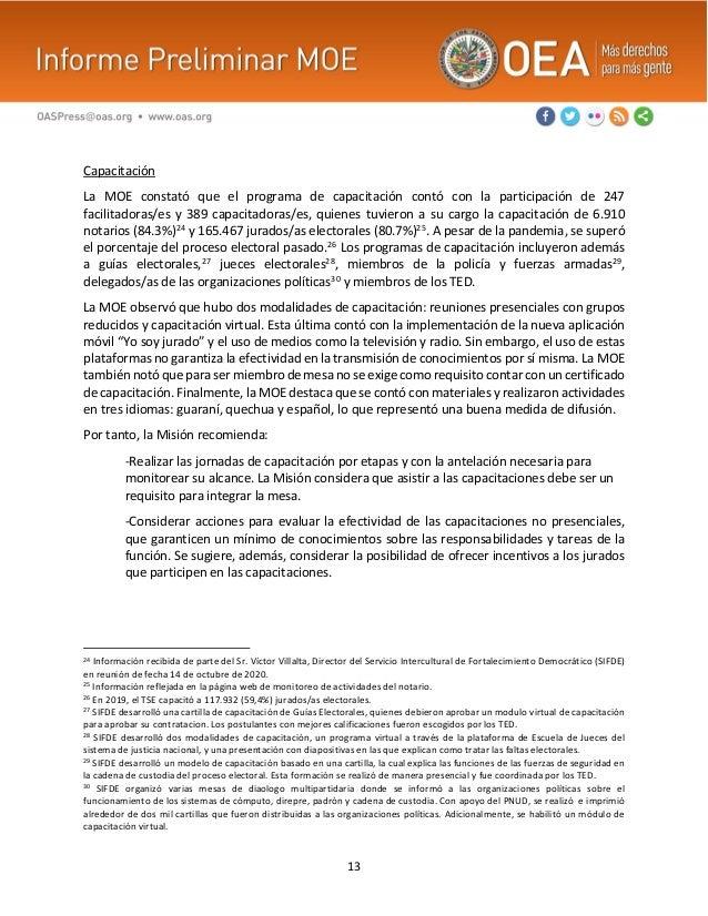 13 Capacitación La MOE constató que el programa de capacitación contó con la participación de 247 facilitadoras/es y 389 c...