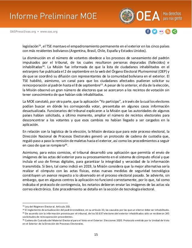 15 legislación33, el TSE mantuvo el empadronamiento permanente en el exterior en los cinco países con más residentes boliv...
