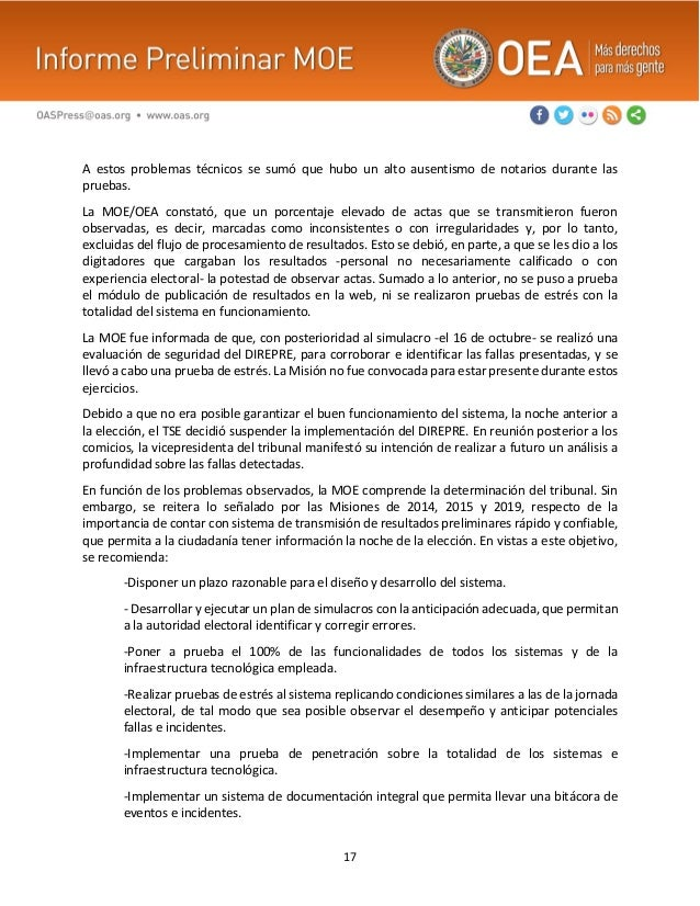 17 A estos problemas técnicos se sumó que hubo un alto ausentismo de notarios durante las pruebas. La MOE/OEA constató, qu...
