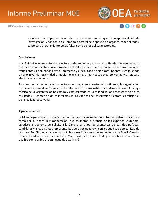 27 -Ponderar la implementación de un esquema en el que la responsabilidad de investigación y sanción en el ámbito electora...