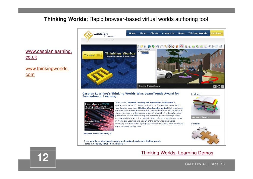 Thinking Worlds: Rapid browser-based virtual worlds authoring tool     www.caspianlearning. co.uk  www.thinkingworlds. www...