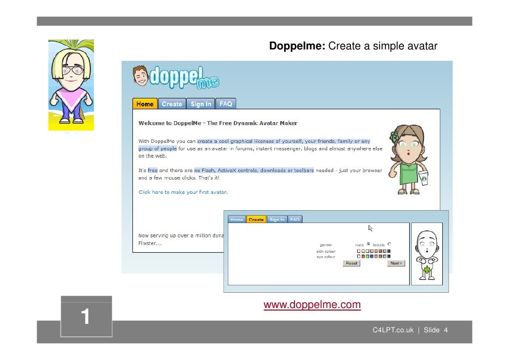 Doppelme: Create a simple avatar         www.doppelme.com         d    l 1                      C4LPT.co.uk | Slide 4