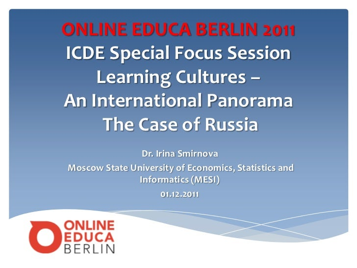 ONLINE EDUCA BERLIN 2011ICDE Special Focus Session    Learning Cultures –An International Panorama     The Case of Russia ...