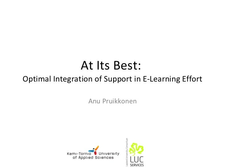 At Its Best:  Optimal Integration of Support in E-Learning Effort Anu Pruikkonen