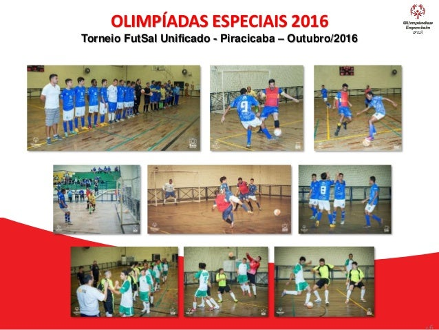 OLIMPÍADAS ESPECIAIS 2016 Torneio FutSal Unificado ... 7f3b320d372e8