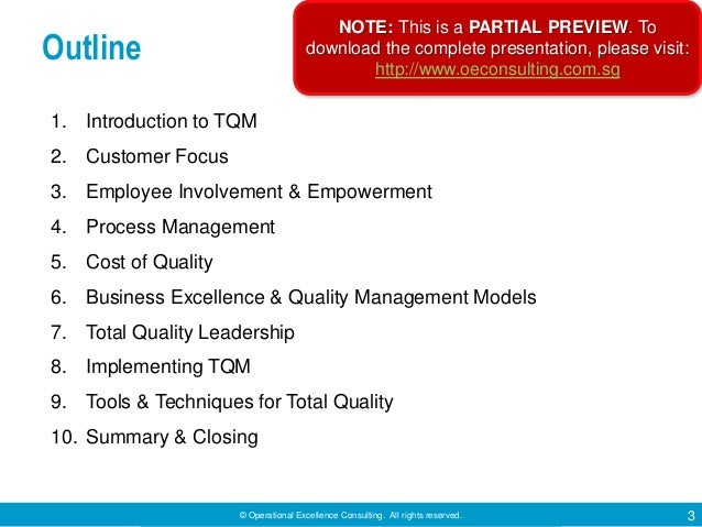© Operational Excellence Consulting. All rights reserved. 3 Outline 1. Introduction to TQM 2. Customer Focus 3. Employee I...