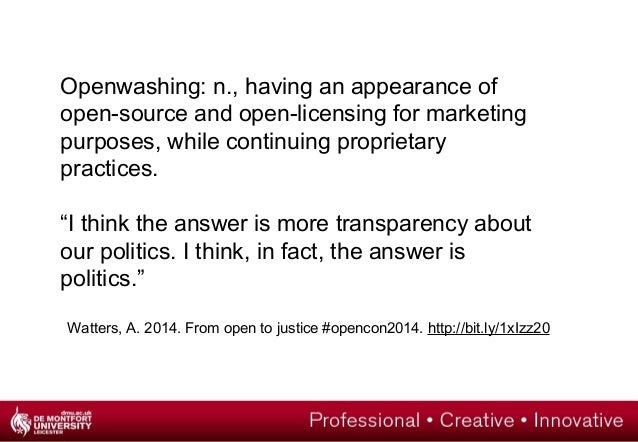 Openwashing: n., having an appearance of  open-source and open-licensing for marketing  purposes, while continuing proprie...