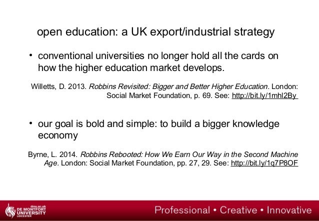 open education: a UK export/industrial strategy  • conventional universities no longer hold all the cards on  how the high...