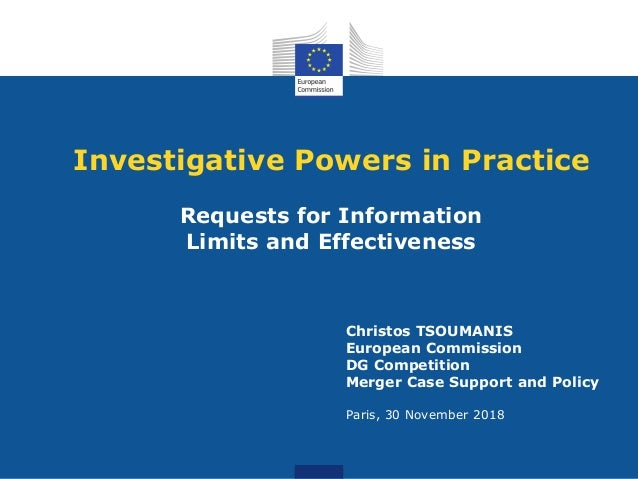 Investigative Powers in Practice Requests for Information Limits and Effectiveness Christos TSOUMANIS European Commission ...