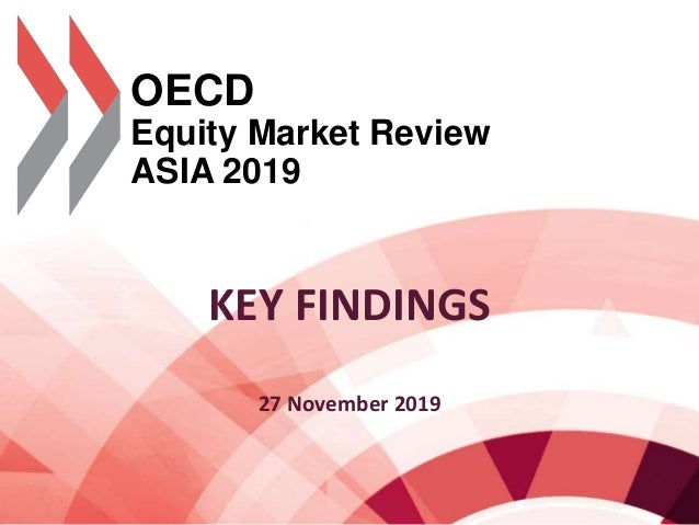 OECD Equity Market Review ASIA 2019 KEY FINDINGS 27 November 2019