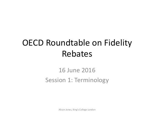 OECD Roundtable on Fidelity Rebates 16 June 2016 Session 1: Terminology Alison Jones, King's College London