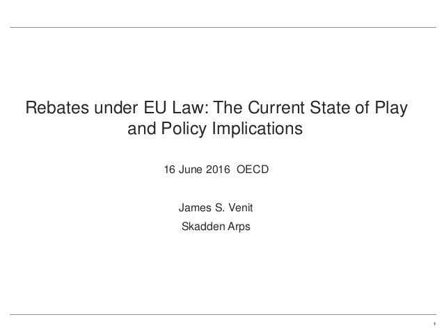 1Edit on Slide Master •Rebates under EU Law: The Current State of Play and Policy Implications •16 June 2016 OECD •James S...