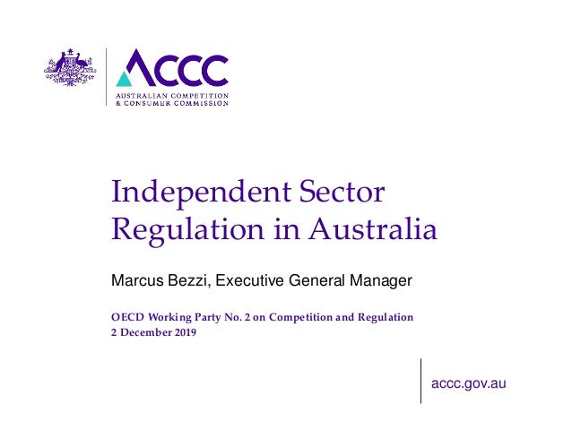 accc.gov.au Independent Sector Regulation in Australia Marcus Bezzi, Executive General Manager OECD Working Party No. 2 on...