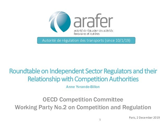 RoundtableonIndependentSectorRegulatorsandtheir RelationshipwithCompetitionAuthorities Anne Yvrande-Billon OECD Competitio...