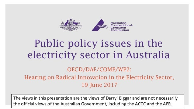 Public policy issues in the electricity sector in Australia OECD/DAF/COMP/WP2: Hearing on Radical Innovation in the Electr...