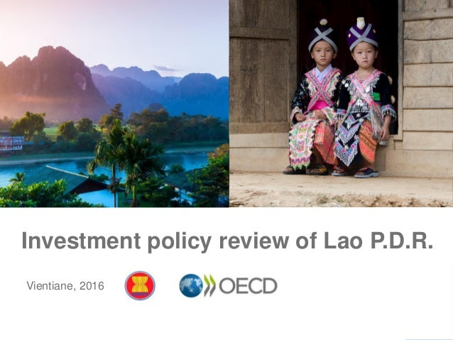 Investment policy review of Lao P.D.R. Vientiane, 2016