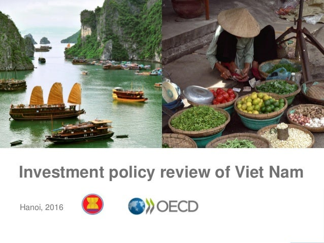 Investment policy review of Viet Nam Hanoi, 2016