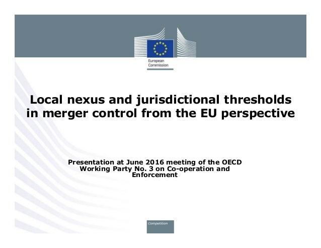 Presentation at June 2016 meeting of the OECD Working Party No. 3 on Co-operation and Enforcement Local nexus and jurisdic...