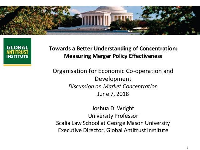 1  TowardsaBetterUnderstandingofConcentration: MeasuringMergerPolicyEffectiveness  OrganisationforEconomic...