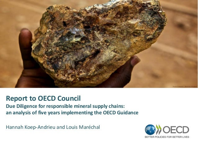 Report to OECD Council Due Diligence for responsible mineral supply chains: an analysis of five years implementing the OEC...