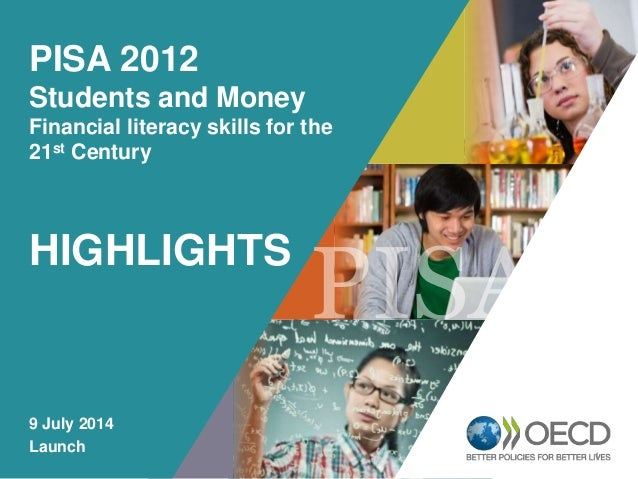 OECD EMPLOYER BRAND Playbook 1 PISA 2012 Students and Money Financial literacy skills for the 21st Century HIGHLIGHTS 9 Ju...