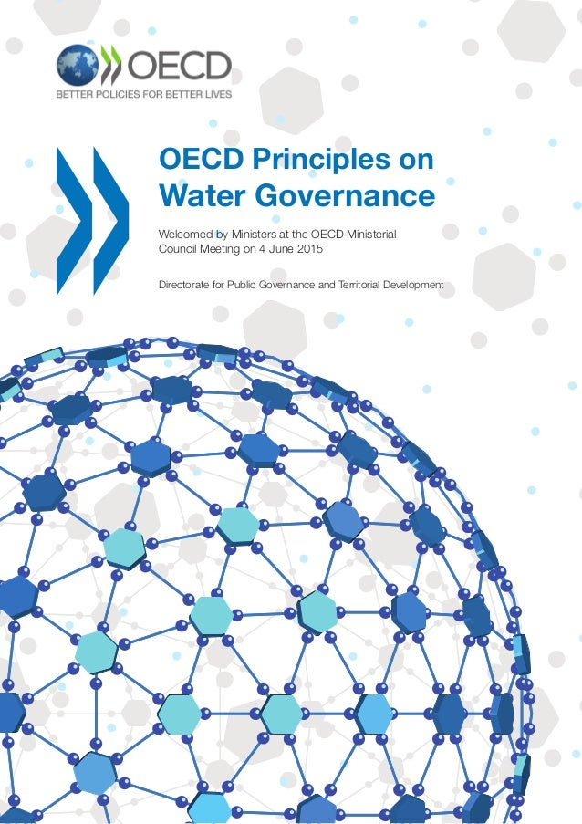 OECD Principles on Water Governance Directorate for Public Governance and Territorial Development Welcomed by Ministers at...