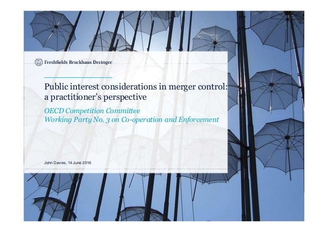 Public interest considerations in merger control: a practitioner's perspective OECD Competition Committee Working Party No...