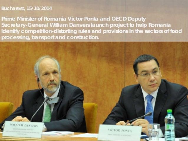 Bucharest, 15/10/2014 Prime Minister of Romania Victor Ponta and OECD Deputy Secretary-General William Danvers launch proj...