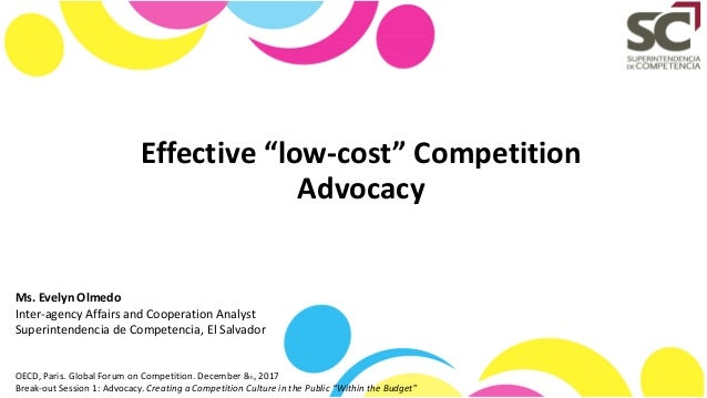 """Effective """"low-cost"""" Competition Advocacy Ms. Evelyn Olmedo Inter-agency Affairs and Cooperation Analyst Superintendencia ..."""
