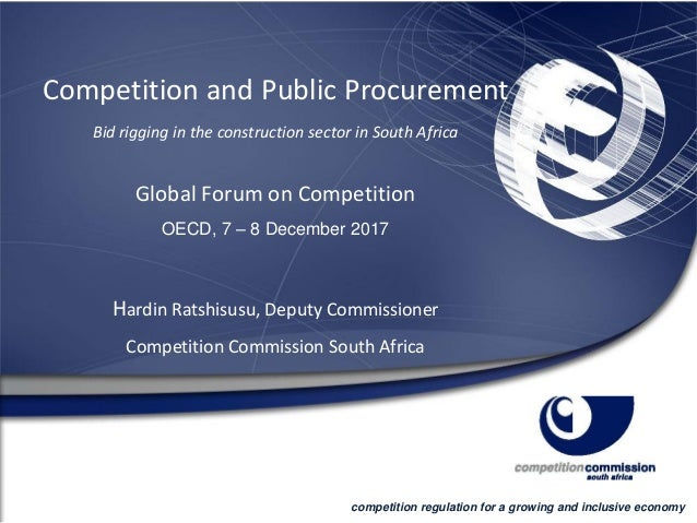 Competition and Public Procurement Bid rigging in the construction sector in South Africa Global Forum on Competition OECD...