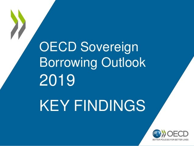 KEY FINDINGS OECD Sovereign Borrowing Outlook 2019