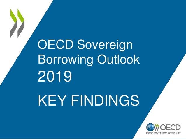KEY FINDINGS OECD Sovereign Borrowing Outlook 2019