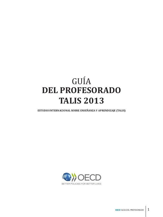 1OECD GUÍA DEL PROFESORADO GUÍA DEL PROFESORADO TALIS 2013 ESTUDIO INTERNACIONAL SOBRE ENSEÑANZA Y APRENDIZAJE (TALIS)